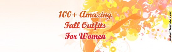 + Amazing Fall Outfits For Women -