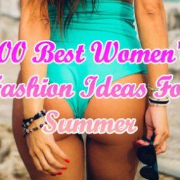 Best Women's Fashion Ideas For Summer -