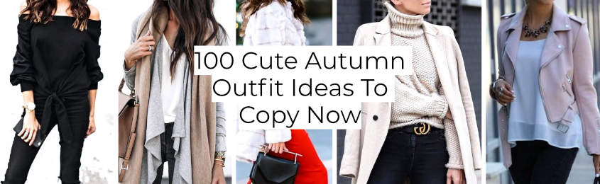 Cute Autumn Outfit Ideas To Copy Now -