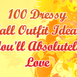 Dressy Fall Outfit Ideas You'll Absolutely Love -