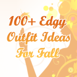 + Edgy Outfit Ideas For Fall -
