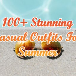 Stunning Casual Outfits For Summer -