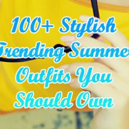 -Stylish-Trending-Summer-Outfits-You-Should-Own- -