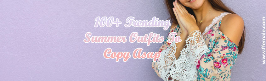 Trending Summer Outfits To Copy Asap -