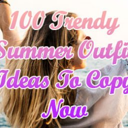 Trendy Summer Outfit Ideas To Copy Now