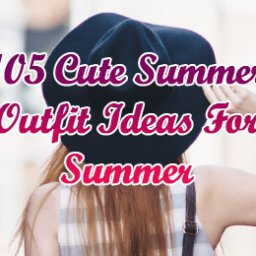 Cute Summer Outfit Ideas For Summer -