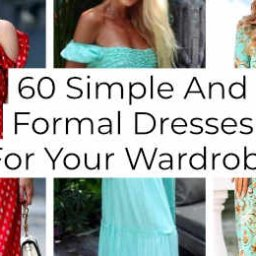 Simple And Formal Dresses For Your Wardrobe -