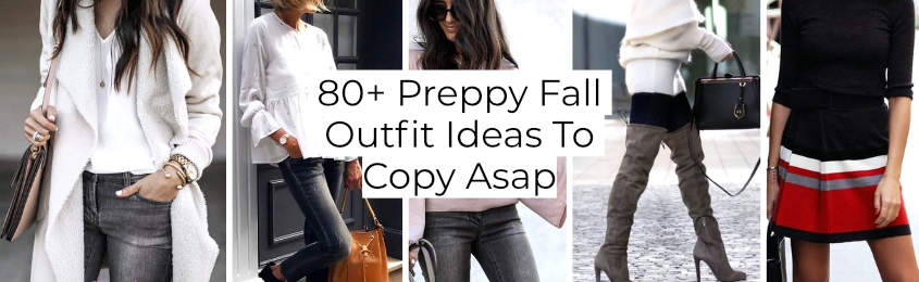 + Preppy Fall Outfit Ideas To Copy Asap -