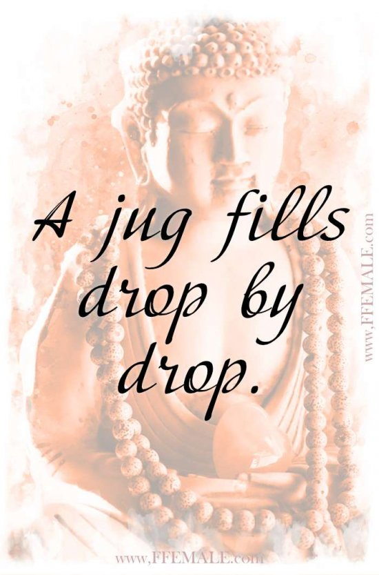 Top 100 Inspirational Buddha Quotes: A jug fills drop by drop #quotes #Buddha #deep #inspiration #motivation
