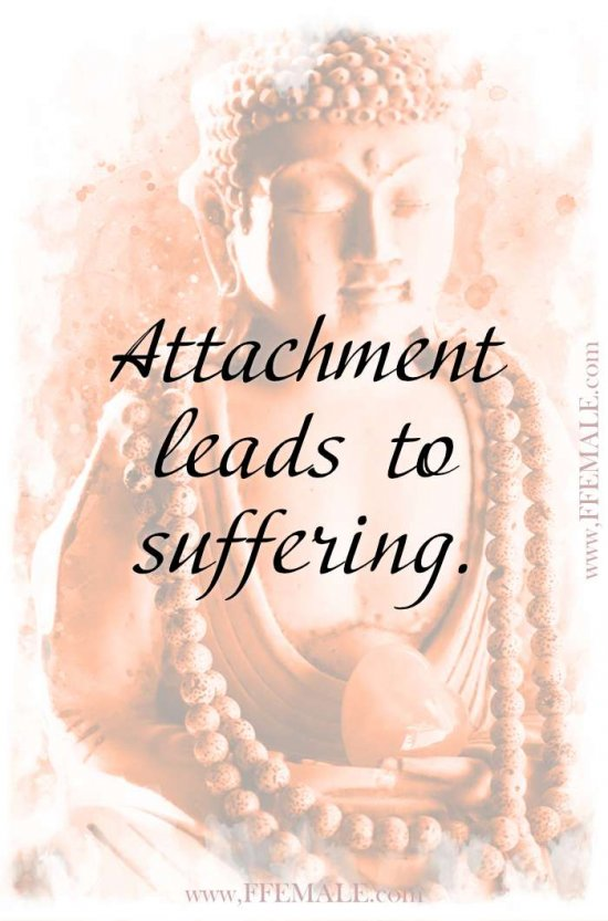 Top 100 Inspirational Buddha Quotes: Buddha - Attachment leads to suffering #quotes #Buddha #deep #inspiration #motivation