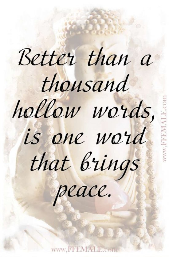 Top 100 Inspirational Buddha Quotes: Buddha - Better than a thousand hollow words, is one word that brings peace #quotes #Buddha #deep #inspiration #motivation