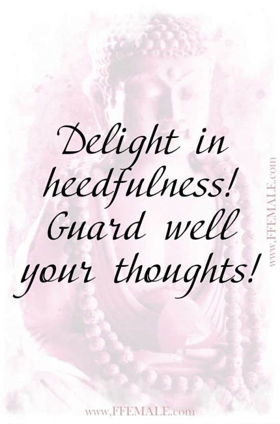 Top 100 Inspirational Buddha Quotes: Buddha - Delight in heedfulness! Guard well your thoughts #quotes #Buddha #deep #inspiration #motivation