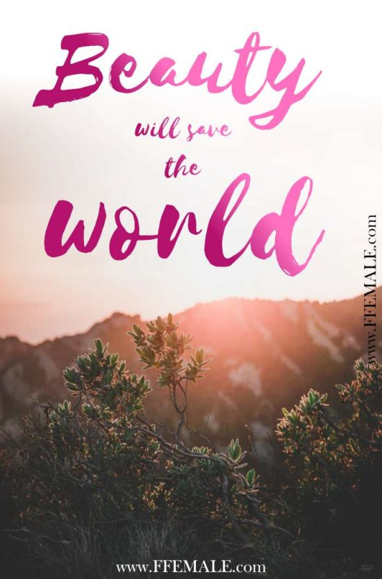 50+ Deep Motivational quotes: Beauty will save the world #quotes #deep #motivation #inspiration #quote