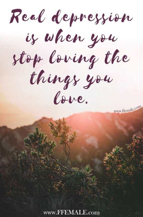 50+ Deep Motivational quotes: Real depression is when you stop loving the things you love #quotes #deep #motivation #inspiration #quote
