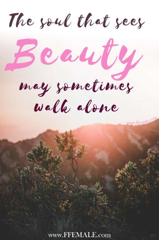 50+ Deep Motivational quotes: The soul that sees beauty may sometimes walk alone #quotes #deep #motivation #inspiration #quote