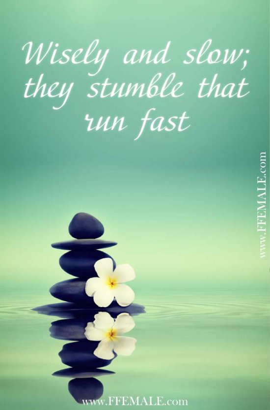 50+ Deep Motivational quotes: Wisely and slow; they stumble that run fast #quotes #deep #motivation #inspiration #quote