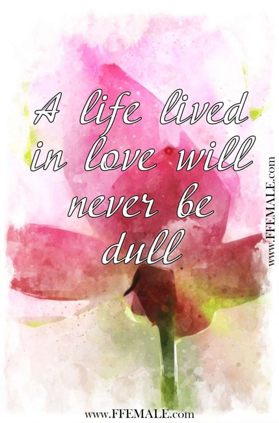 Deep quotes about love: A life lived in love will never be dull #quotes #love #deep #inspiration #motivation