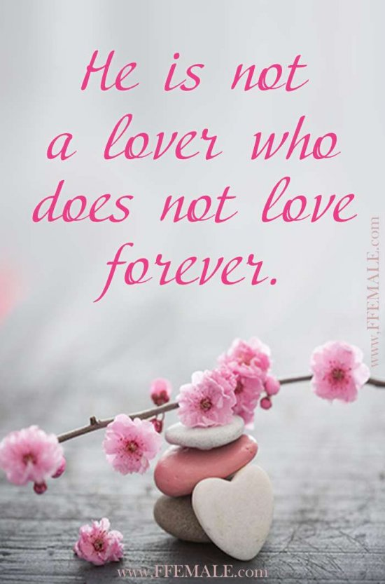 Deep quotes about love: He is not a lover who does not love forever #quotes #love #deep #inspiration #motivation