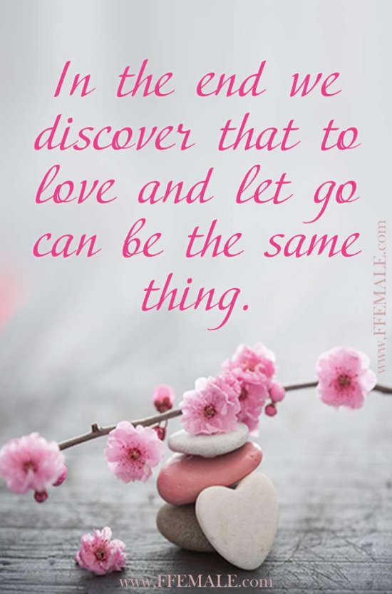Deep quotes about love: In the end we discover that to love and let go can be the same thing #quotes #love #deep #inspiration #motivation