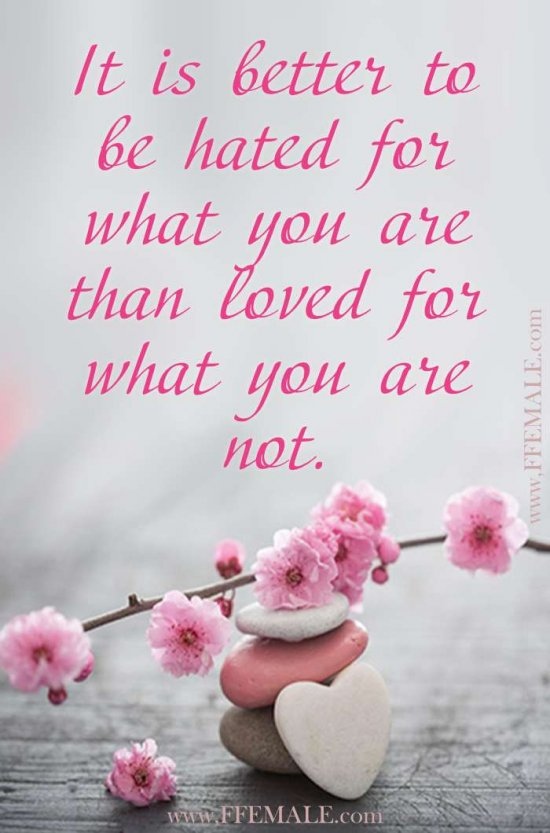 Deep quotes about love: It is better to be hated for what you are than loved for what you are not #quotes #love #deep #inspiration #motivation