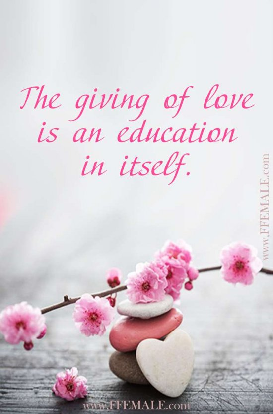 Deep quotes about love: The giving of love is an education in itself #quotes #love #deep #inspiration #motivation