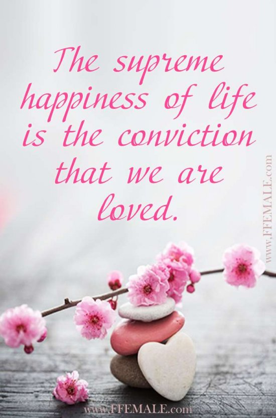 Deep quotes about love: The supreme happiness of life is the conviction that we are loved #quotes #love #deep #inspiration #motivation