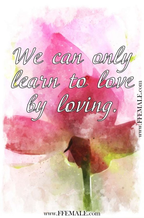 Deep quotes about love: We can only learn to love by loving. #quotes #love #deep #inspiration #motivation