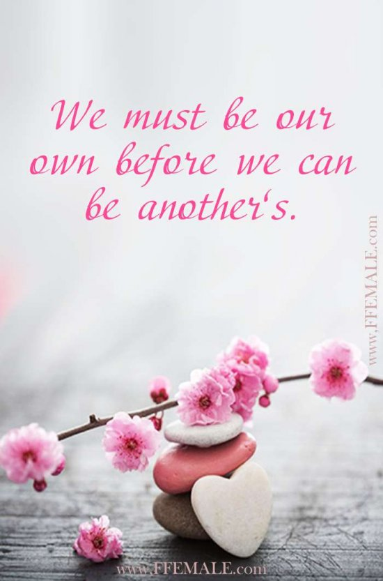 Deep quotes about love: We must be our own before we can be another's #quotes #love #deep #inspiration #motivation
