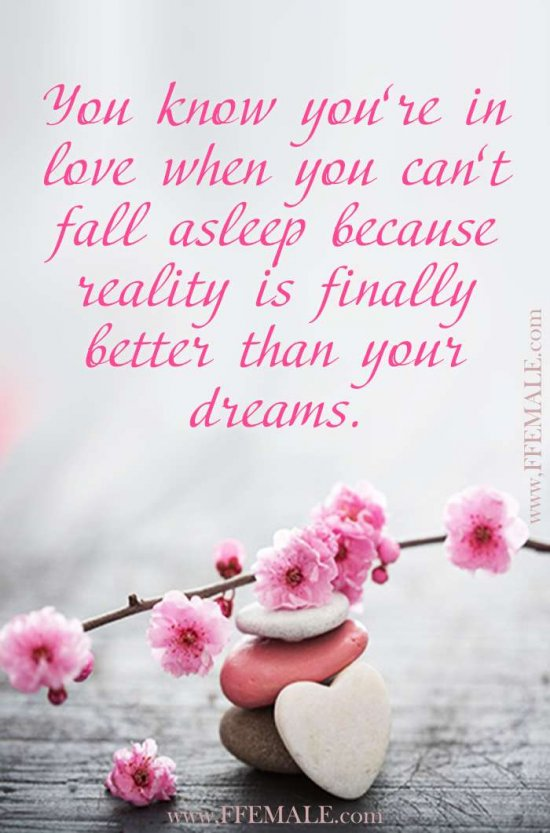Deep quotes about love: You know you're in love when you can't fall asleep because reality is finally better than your dreams #quotes #love #deep #inspiration #motivation
