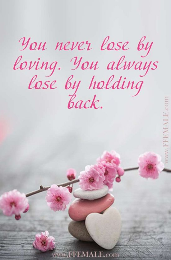 Deep quotes about love: You never lose by loving. You always lose by holding back #quotes #love #deep #inspiration #motivation