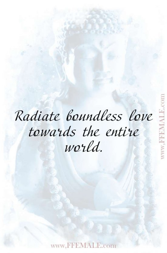 Best motivational love quotes: Buddha - Radiate boundless love towards the entire world #quotes #love #passion #motivation #inspiration