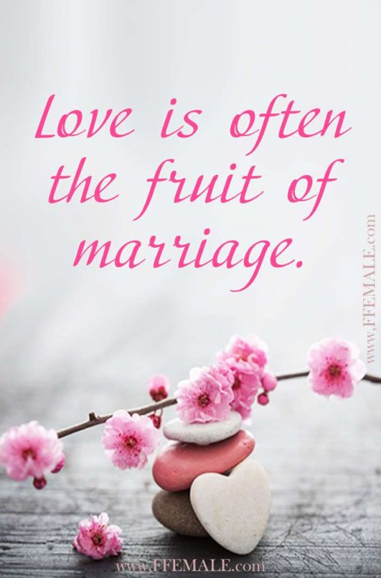 Best motivational love quotes: Love is often the fruit of marriage #quotes #love #passion #motivation #inspiration
