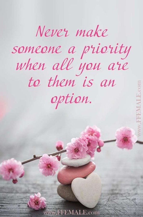 Best motivational love quotes: Never make someone a priority when all you are to them is an option #quotes #love #passion #motivation #inspiration