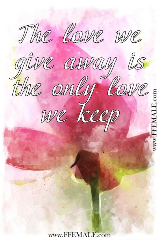 Best motivational love quotes: The love we give away is the only love we keep #quotes #love #passion #motivation #inspiration