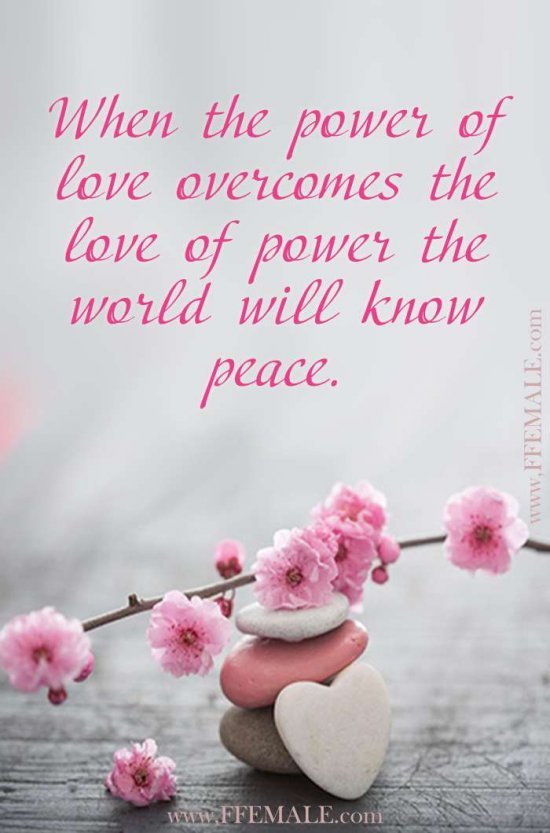 Best motivational love quotes: When the power of love overcomes the love of power the world will know peace #quotes #love #passion #motivation #inspiration