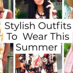 Stylish Outfits To Wear This Summer -