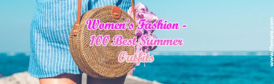 Women's Fashion Best Summer Outfits -