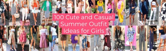 Cute and Casual Summer Outfit Ideas for Girls