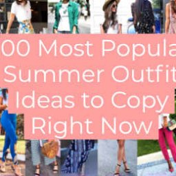 Most Popular Summer Outfit Ideas to Copy Right Now