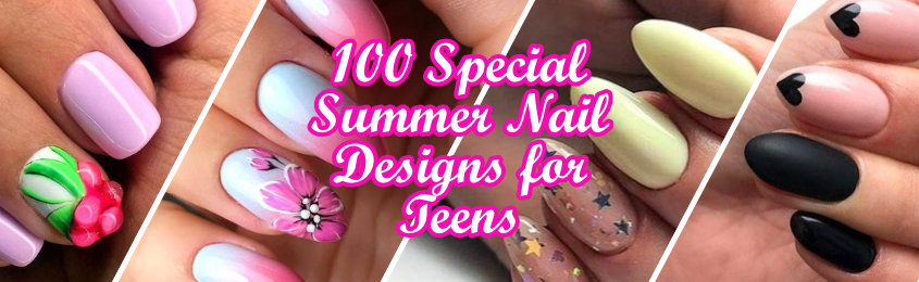 Special Summer Nail Designs for Teens