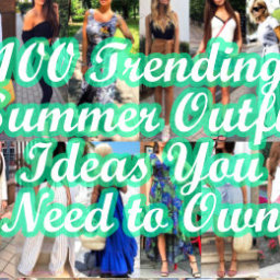 Trending Summer Outfit Ideas You Need to Own