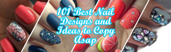 Best Nail Designs and Ideas to Copy Asap