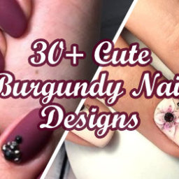 + Cute Burgundy Nail Designs