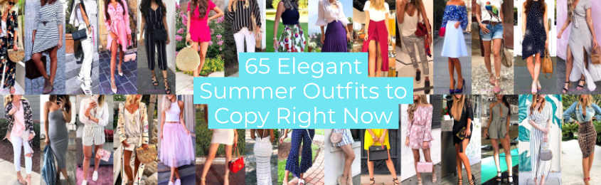 Elegant Summer Outfits to Copy Right Now