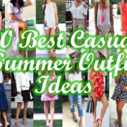 Best Casual Summer Outfit Ideas