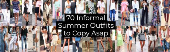 Informal Summer Outfits to Copy Asap