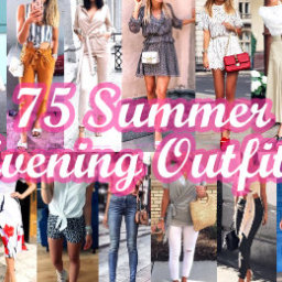 Summer Evening Outfits