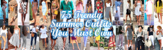 Trendy Summer Outfits You Must Own