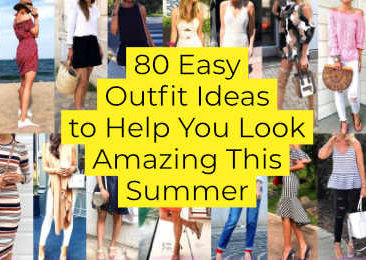 Easy Outfit Ideas to Help You Look Amazing This Summer