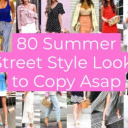 Summer Street Style Looks to Copy Asap
